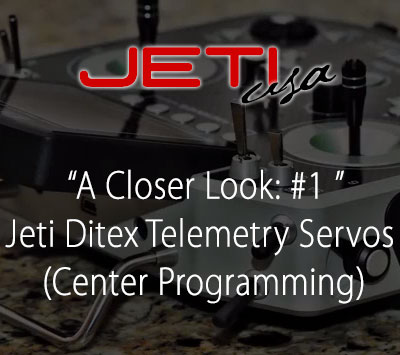 A Closer Look: #1 Jeti Ditex Telemetry Servos (Center Programming)