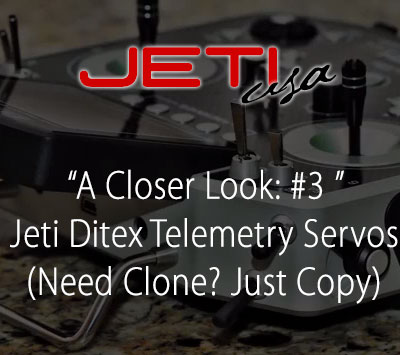 A Closer Look: #3 Jeti Ditex Telemetry Servos (Need Clone? Just Copy)