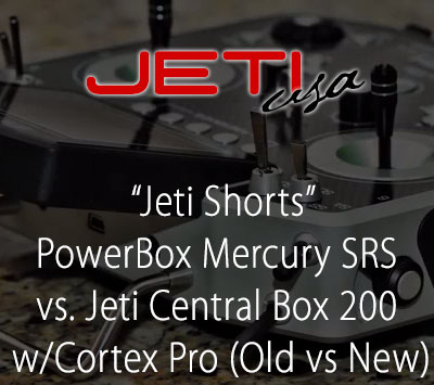 PowerBox Mercury SRS vs. Jeti Central Box 200 w/Cortex Pro (Old Way vs. New Way)