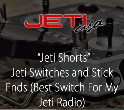 Jeti Switches and Stick Ends (Best Switch For My Jeti Radio)
