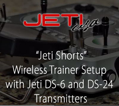 Wireless Trainer Setup with Jeti DS-6 and DS-24 Transmitters